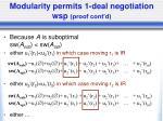 modularity permits 1 deal negotiation wsp proof cont d
