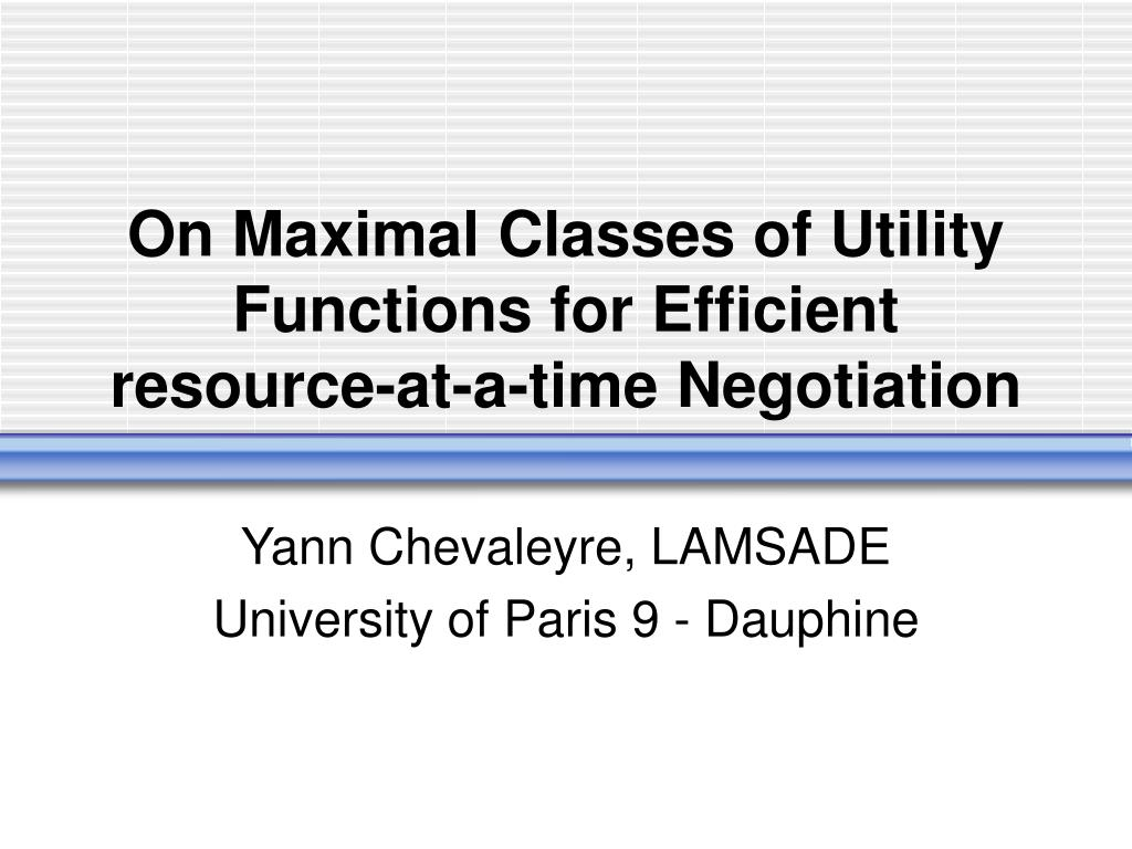 on maximal classes of utility functions for efficient resource at a time negotiation l.
