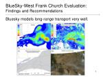 bluesky west frank church evaluation findings and recommendations