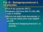 faz iii belagenpumatucel l vs placebo