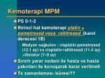 kemoterapi mpm