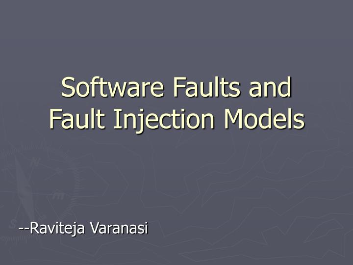 software faults and fault injection models n.