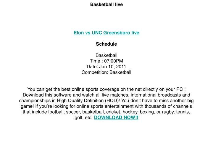 You are most welcome to watch and enjoy live streaming Basketball between Elon vs UNC Greensboro pc ...