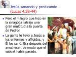 jes s sanando y predicando lucas 4 38 4452