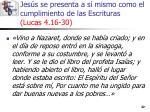 jes s se presenta a s mismo como el cumplimiento de las escrituras lucas 4 16 3022