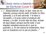 jes s vence a satan s mediante las escrituras lucas 4 1 1310