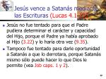 jes s vence a satan s mediante las escrituras lucas 4 1 1312