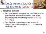 jes s vence a satan s mediante las escrituras lucas 4 1 1313