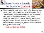jes s vence a satan s mediante las escrituras lucas 4 1 1314