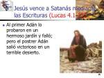 jes s vence a satan s mediante las escrituras lucas 4 1 1315