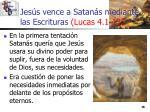 jes s vence a satan s mediante las escrituras lucas 4 1 1316