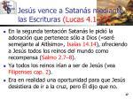 jes s vence a satan s mediante las escrituras lucas 4 1 1317
