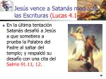 jes s vence a satan s mediante las escrituras lucas 4 1 1318