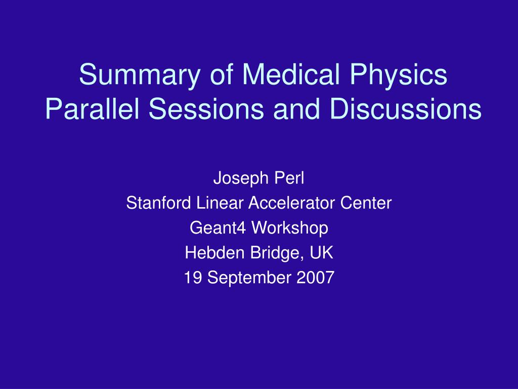 summary of medical physics parallel sessions and discussions l.