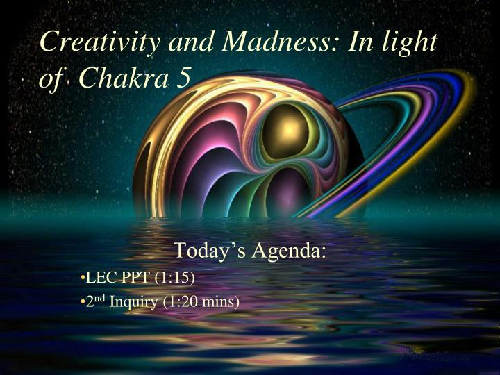 creativity and madness in light of chakra 5 n.