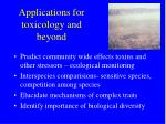 applications for toxicology and beyond