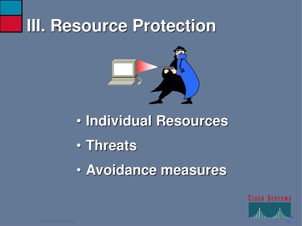 III. Resource Protection