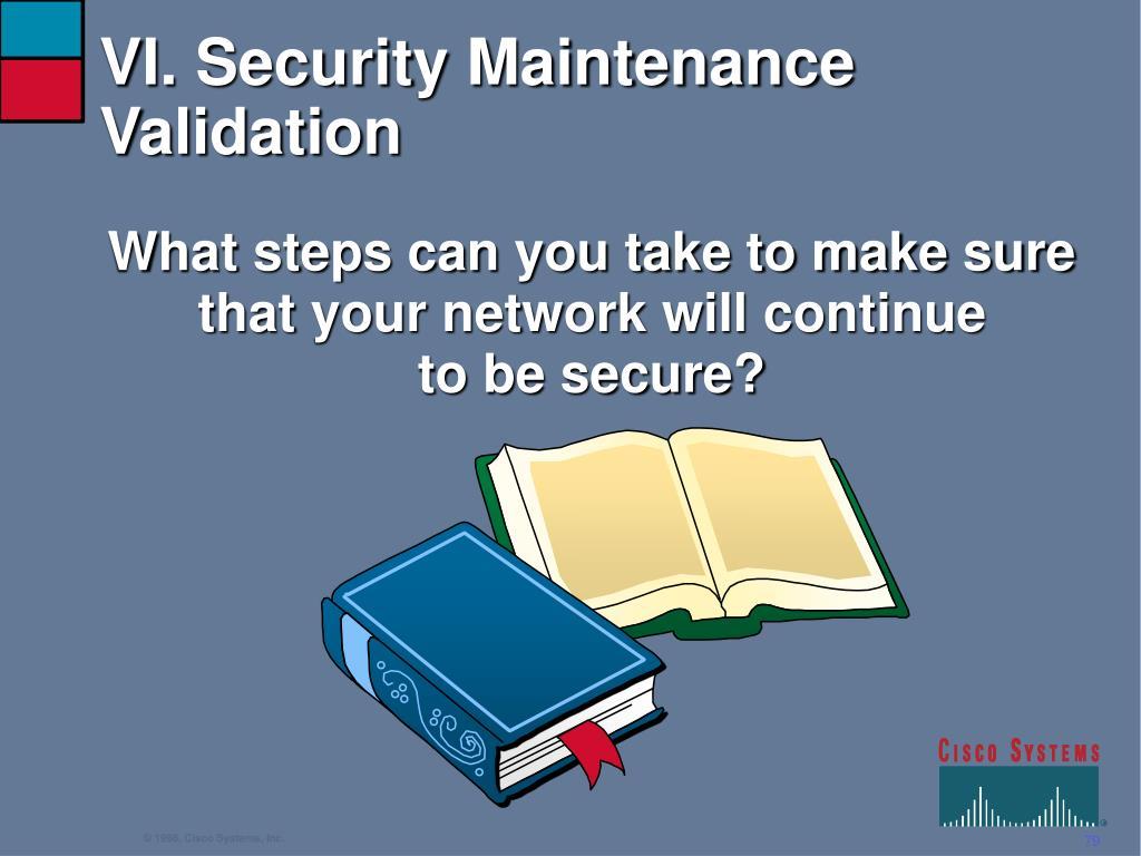 VI. Security Maintenance Validation