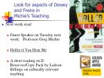 look for aspects of dewey and freire in michie s teaching