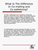 what is the difference in co mailing and co palletizing