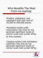 who benefits the most from co mailing