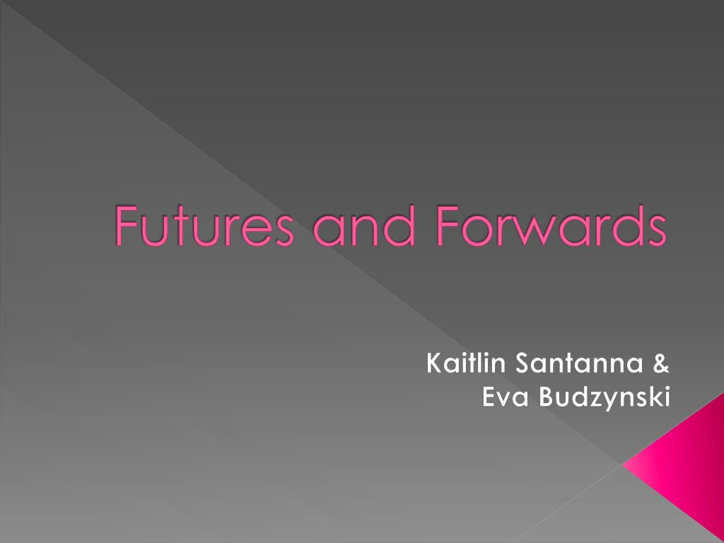 futures and forwards l.