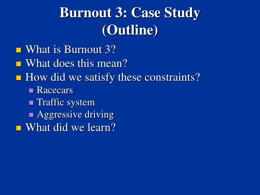 burnout 3 case study outline l.