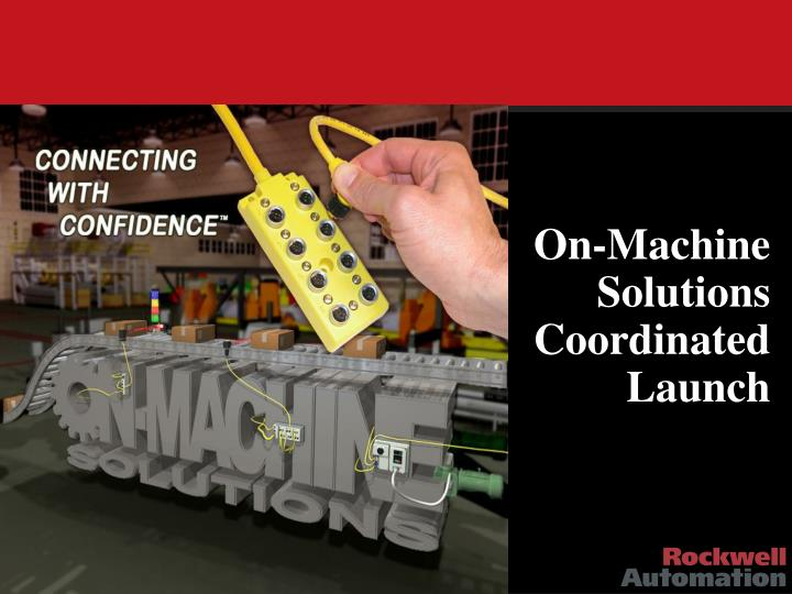 on machine solutions coordinated launch n.