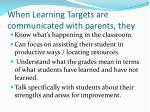 when learning targets are communicated with parents they