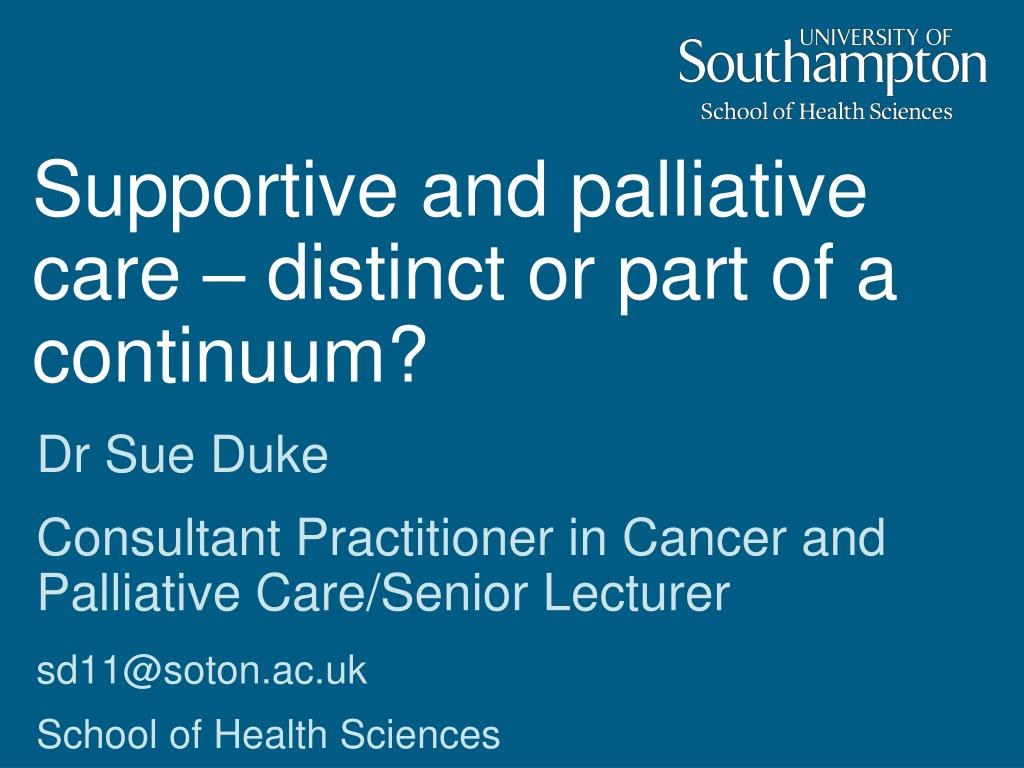 supportive and palliative care distinct or part of a continuum l.