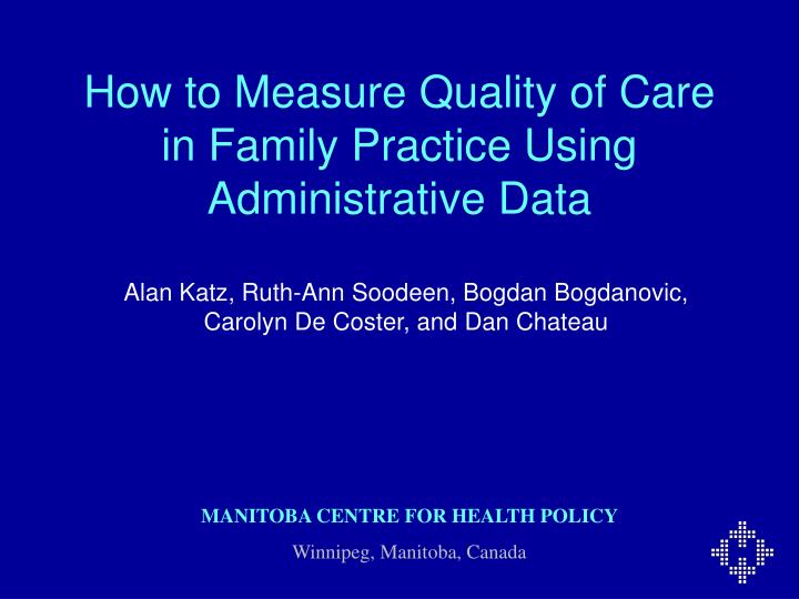 how to measure quality of care in family practice using administrative data n.
