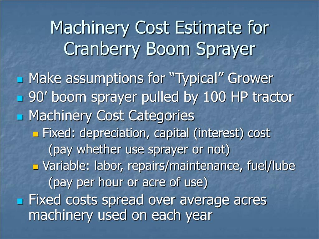 machinery cost estimate for cranberry boom sprayer l.