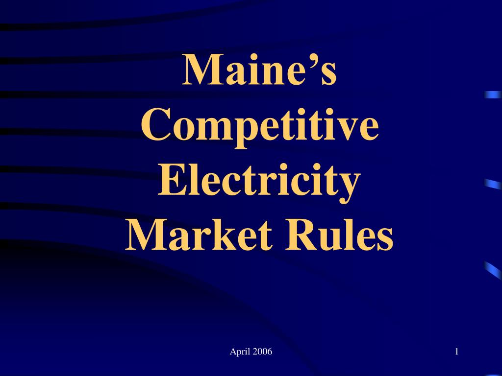 maine s competitive electricity market rules l.
