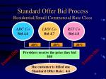 standard offer bid process residential small commercial rate class