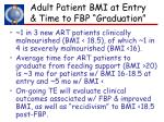 adult patient bmi at entry time to fbp graduation