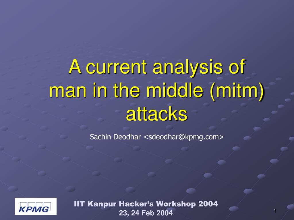 a current analysis of man in the middle mitm attacks l.