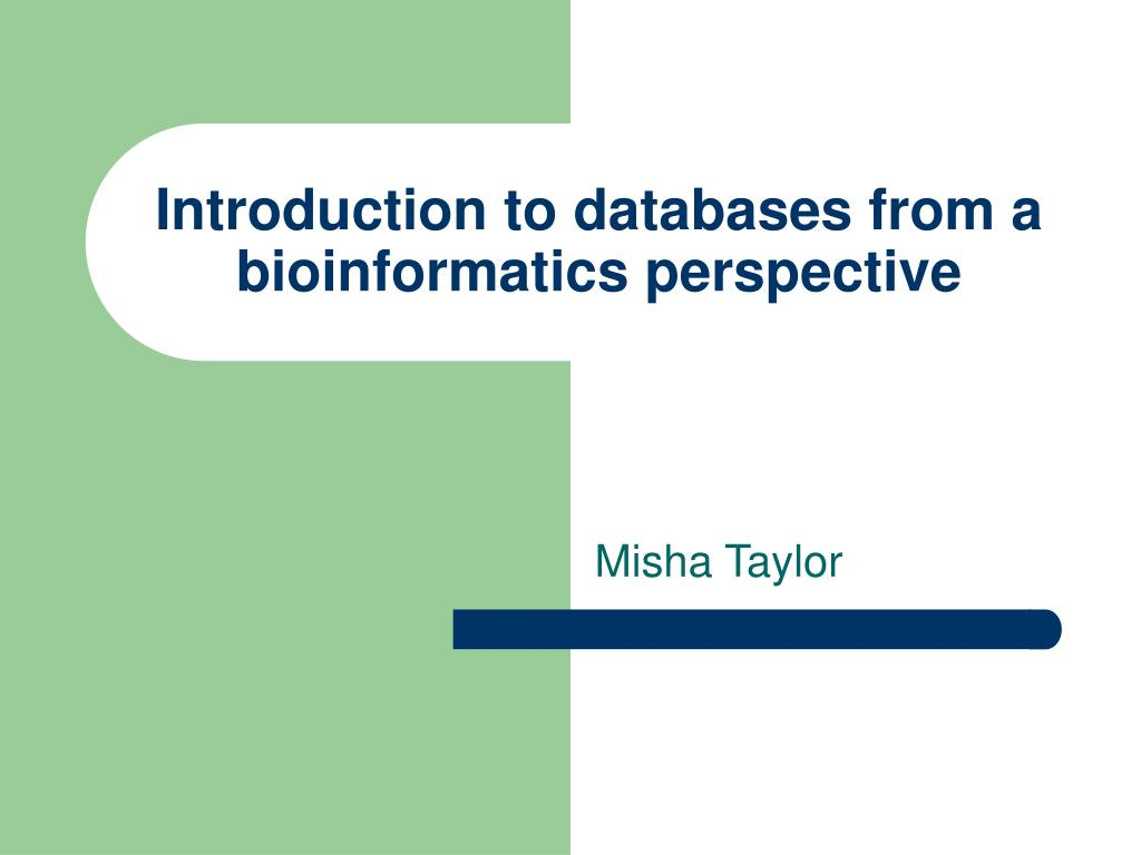 introduction to databases from a bioinformatics perspective l.
