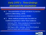 early 1970 s three findings destroyed the assumption