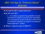 ebg the age of evidence based methods