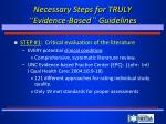 necessary steps for truly evidence based guidelines