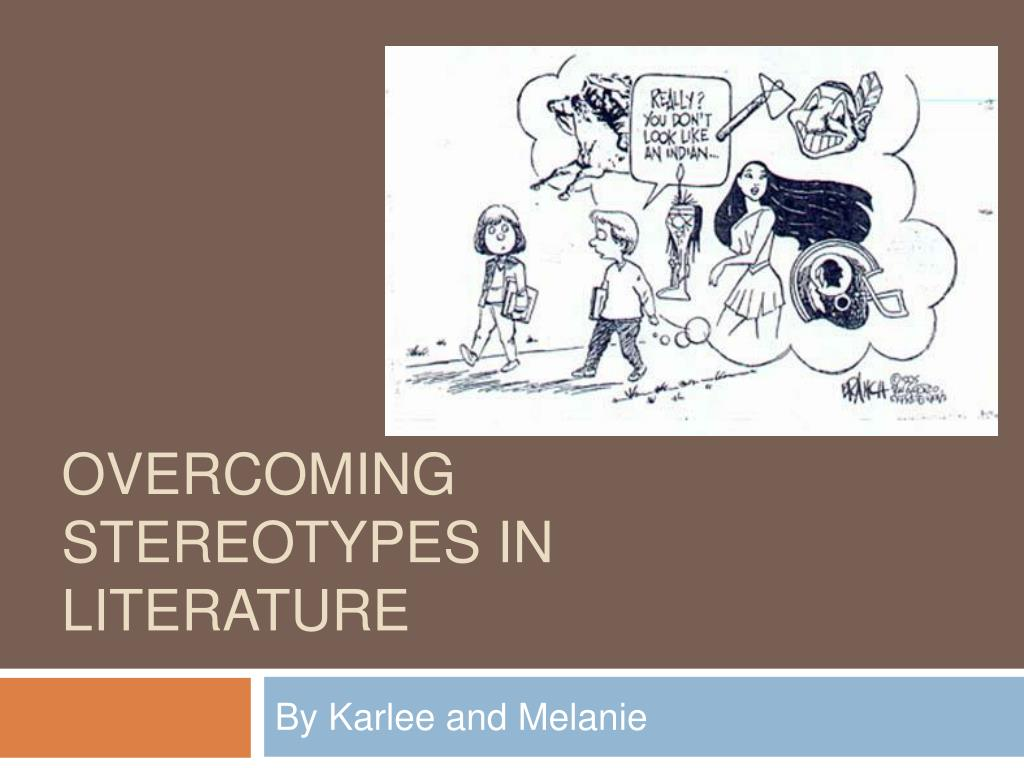 overcoming stereotypes in literature l.
