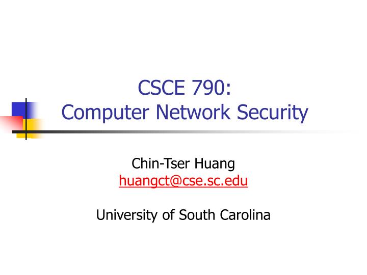 Csce 790 computer network security