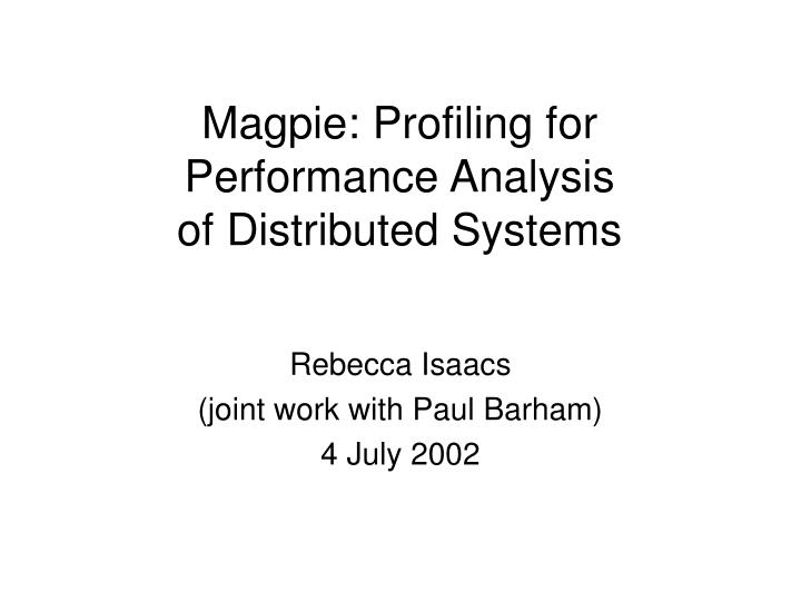 magpie profiling for performance analysis of distributed systems n.