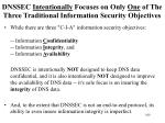 dnssec intentionally focuses on only one of the three traditional information security objectives