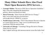 many other schools have also fixed their open recursive dns servers