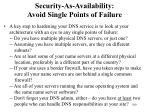 security as availability avoid single points of failure