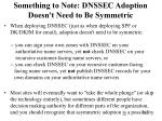 something to note dnssec adoption doesn t need to be symmetric
