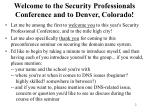welcome to the security professionals conference and to denver colorado