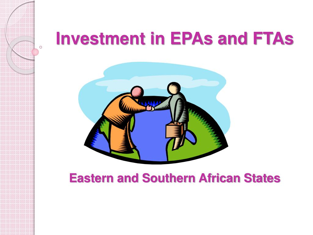 investment in epas and ftas eastern and southern african states l.