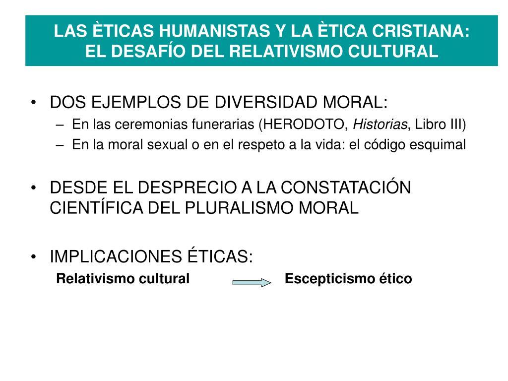 las ticas humanistas y la tica cristiana el desaf o del relativismo cultural l.